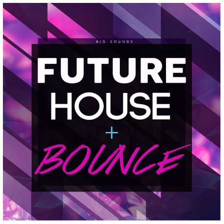 Big Sounds Future House & Bounce