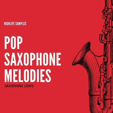 HighLife Samples Pop Saxophone Melodies