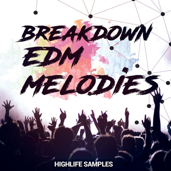 HighLife Samples Breakdown EDM Melodies