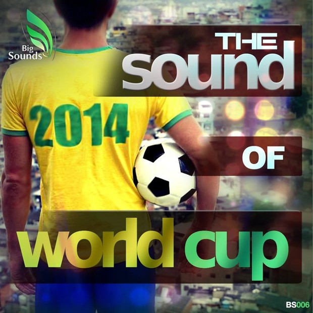 Big Sounds The Sound of World Cup