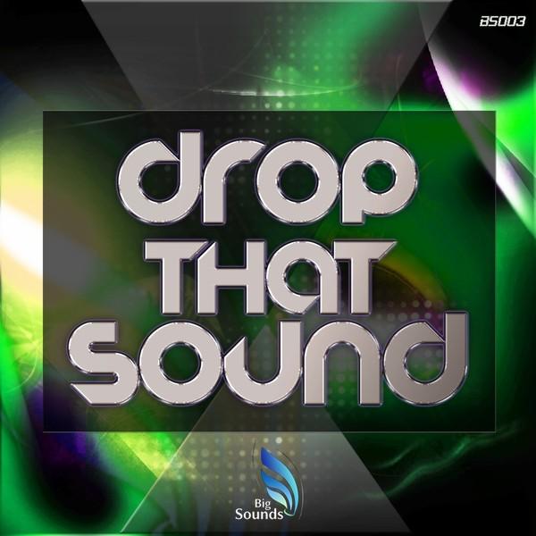 Big Sounds Drop that Sound