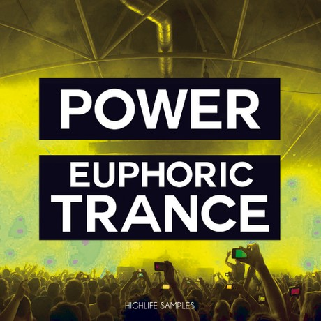 HighLife Samples Power Euphoric Trance