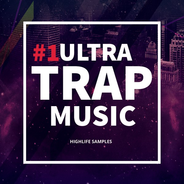 HighLife Samples #1 Ultra Trap Music