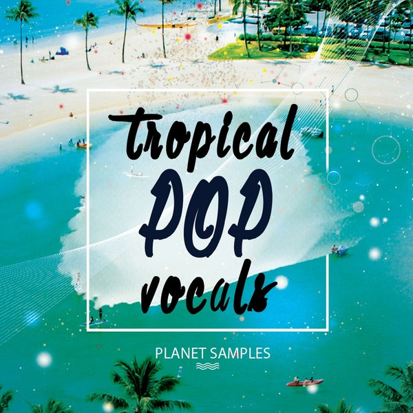Planet Samples Tropical Pop Vocals