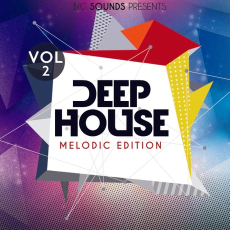 Big Sounds Deep House Melodic Edition Vol.2