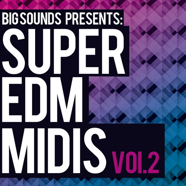 Big Sounds Super EDM Midis Vol.2