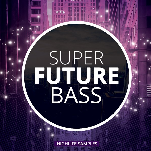 HighLife Samples Super Future Bass
