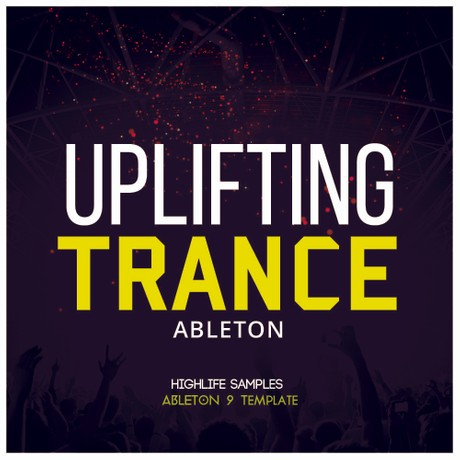 HighLife Samples Ableton Uplifting Trance Project