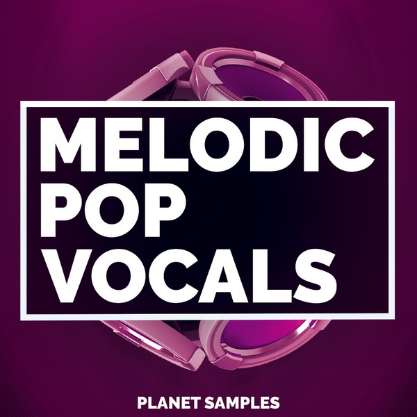 Planet Samples Melodic Pop Vocals