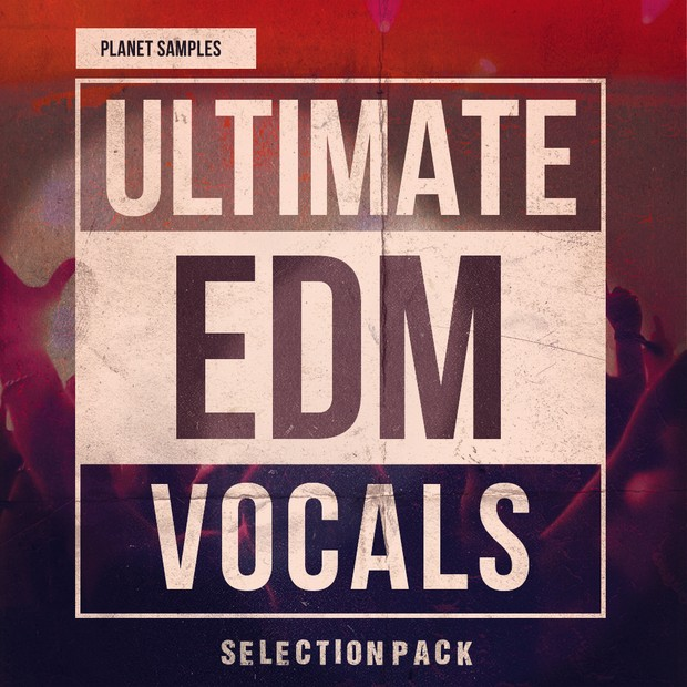 Ultimate EDM Vocals(Selection Pack)