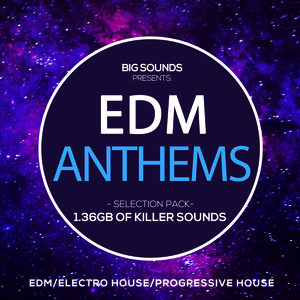 Big Sounds EDM Anthems Selection Pack