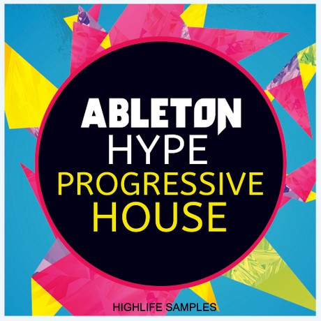 HighLife Samples Ableton Hype Progressive House