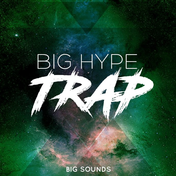 Big Sounds Big Hype Trap