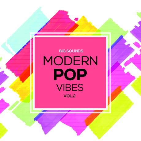 Big Sounds Modern Pop Vibes Vol.2