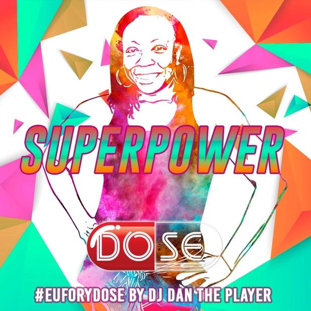 SUPERPOWER - DOSE