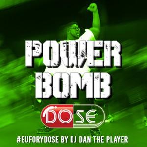 Power Bomb - DOSE