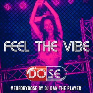 Feel The Vibe - DOSE