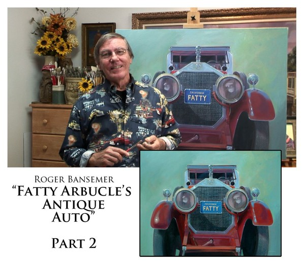 Fatty Arbuckle's Antique Auto - PART 2 - Painting demonstration by Roger Bansemer