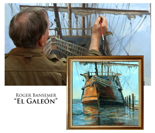 El Galeón - Painting demonstration by Roger Bansemer