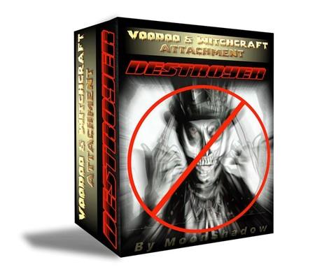 Voodoo Witchcraft Attachment  Destroyer