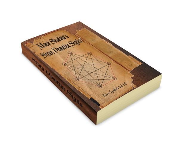 Moonshadow's Book of Seven Positive Sigils