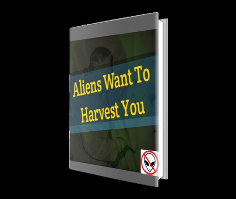 Aliens Want to Harvest You