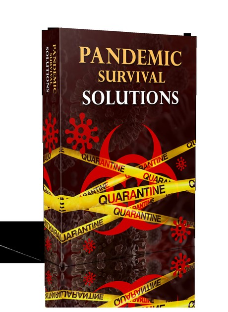 Pandemic survival solutions