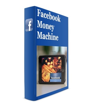 Facebook Money Machine