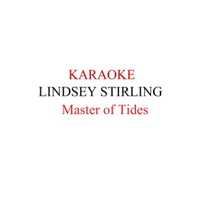 Lindsey Stirling - Master of Tides karaoke