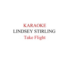 Lindsey Stirling - Take flight Karaoke