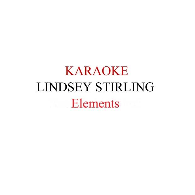Lindsey Stirling - Elements Karaoke
