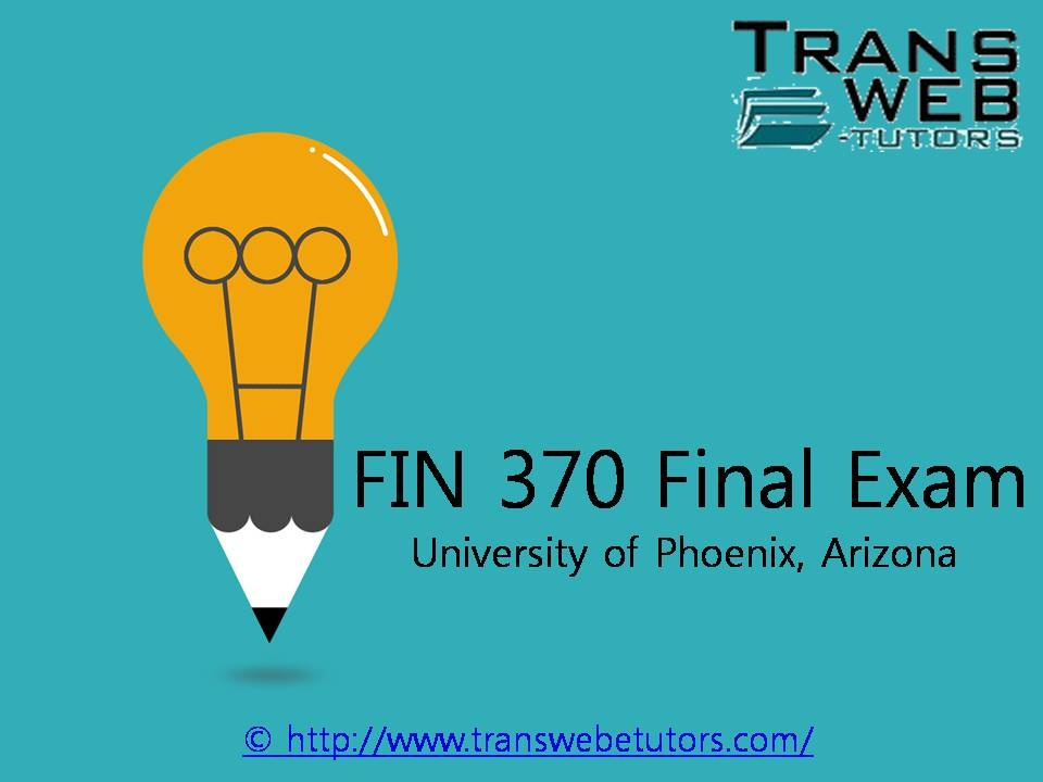 answers to fin 571 final exam Final exam please provide your answers as follows in the assignment newsgroup (excel spreadsheet is preferred): 1 a 2 b 3 b, etc chapter 1 the goals and functions of financial management multiple choice questions 1.