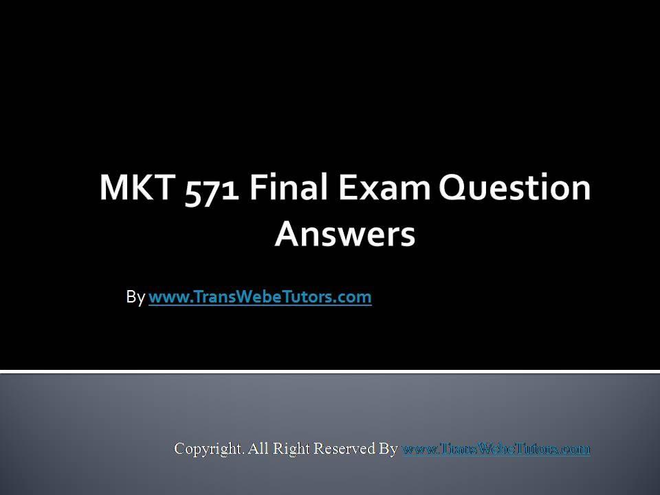 mkt 521 final exam Mgt 521 week 1 career plan building activity career interests profiler  mgt 521 mkt 411 mkt 421 mkt 421 final exam mkt 421 participations mkt 431 mkt 435.