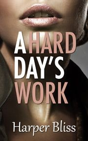 A Hard Day's Work by Harper Bliss