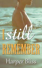I Still Remember by Harper Bliss