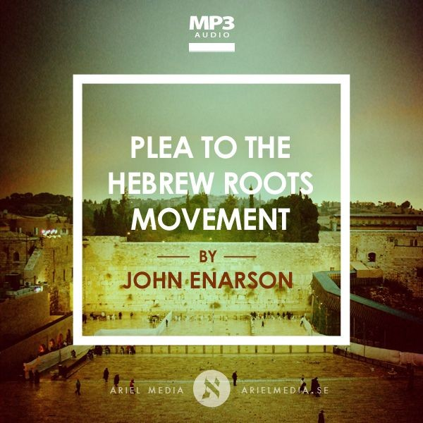 Plea to the Hebrew Roots Movement (MP3)