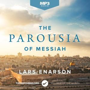 The Parousia of Messiah (Mp3) - Lars Enarson