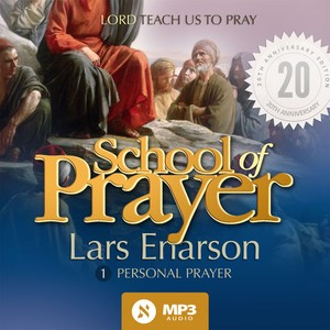 School of Prayer 1: Personal Prayer (MP3)
