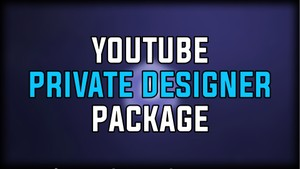 Youtube Private Designer Package