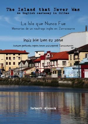 La Isla que Nunca Fue / The Island that Never Was / Inoiz irla izan ez zena (libro+ebook) (España)