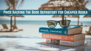 Price Hacking the Book Depository for Cheaper Books Video Course