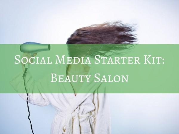 Social Media Starter Kit - Beauty Salon