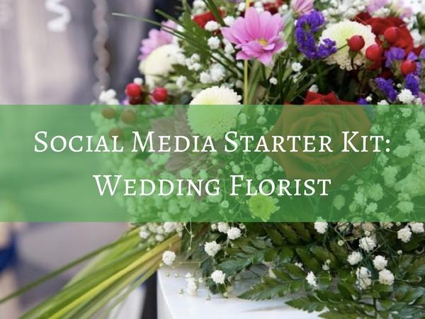 Social Media Starter Kit - Wedding Florist