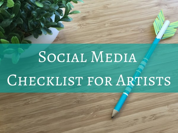 Social Media Checklist for Artists, Etsy Sellers, Makers & Craft Vendors