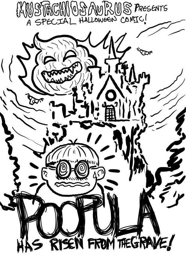 Poopula Has Risen From the Grave: Halloween 2014 Special