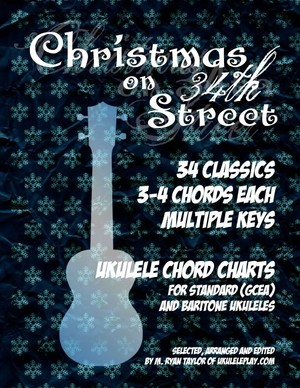 Christmas on 34th Street : 3-4 Chord Carols for Ukulele