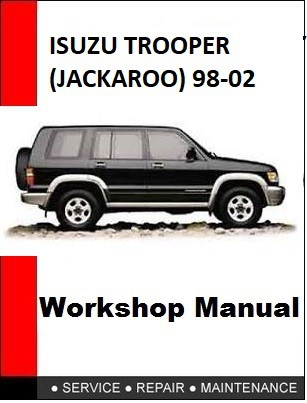 ISUZU TROOPER (JACKAROO) 98-02 REPAIR WORKSHOP SERVICE MANUAL