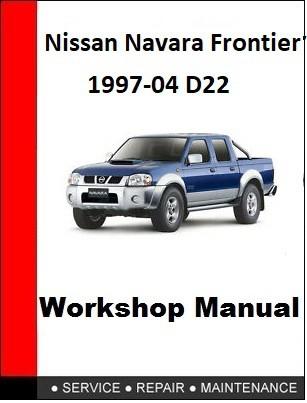 Nissan Navara Frontier 1997-04 D22 Factory Service Manual