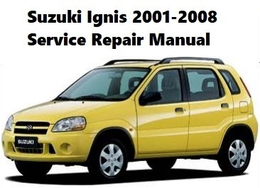 Suzuki Ignis 2001-2008 Workshop Service Repair Manual
