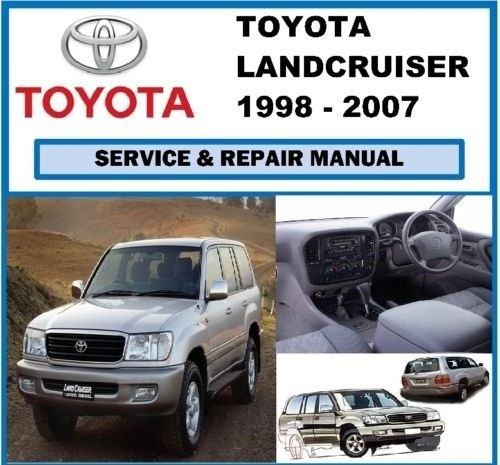 1998 – 2007 Toyota Land Cruiser Service Repair Manual